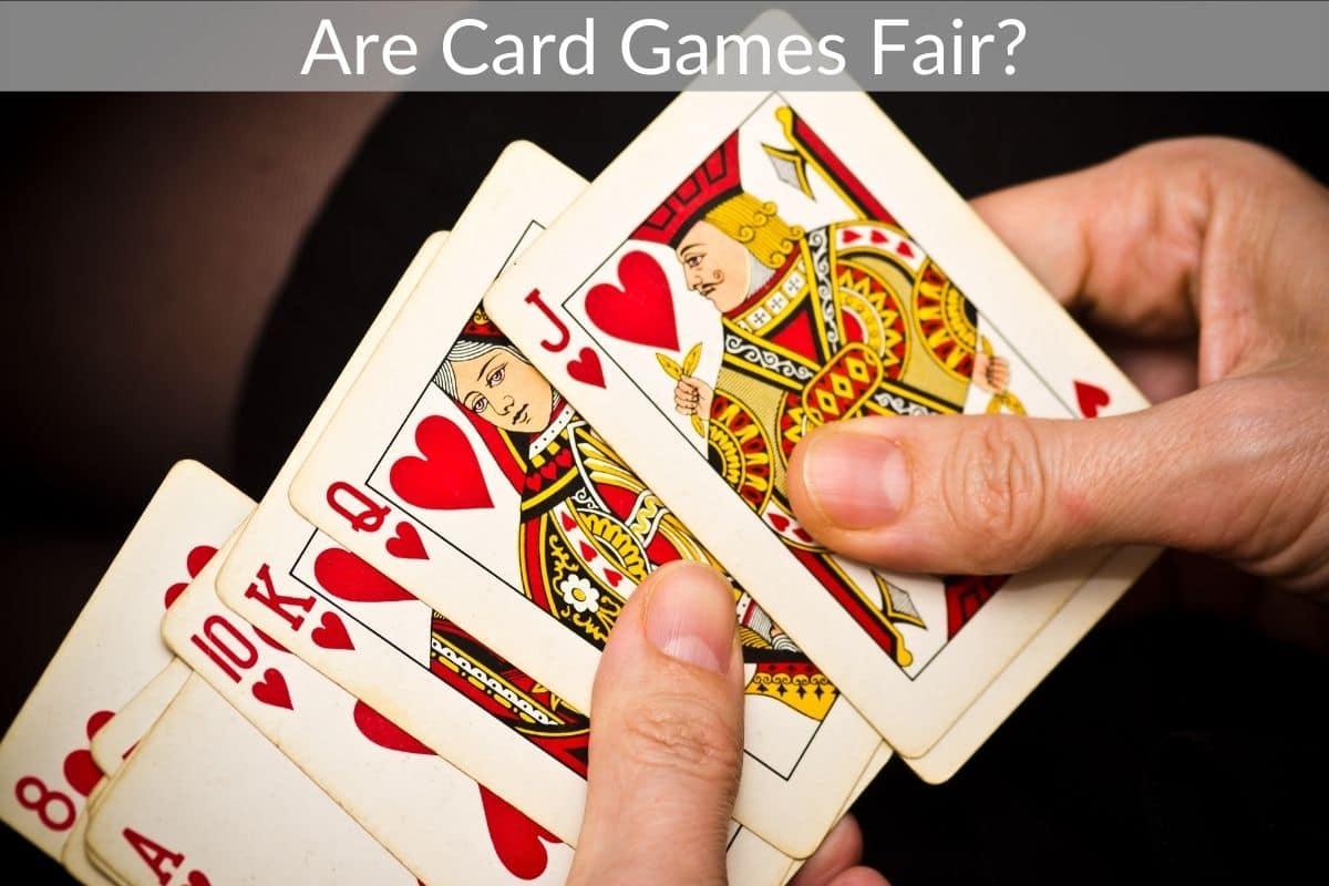 Are Card Games Fair?
