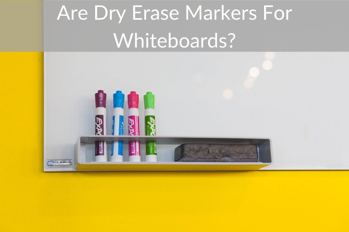Are Dry Erase Markers For Whiteboards?