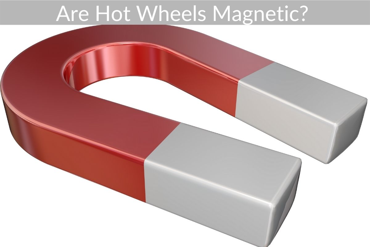 Are Hot Wheels Magnetic?