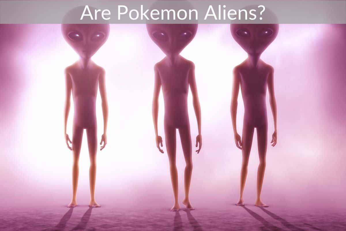 Are Pokemon Aliens?