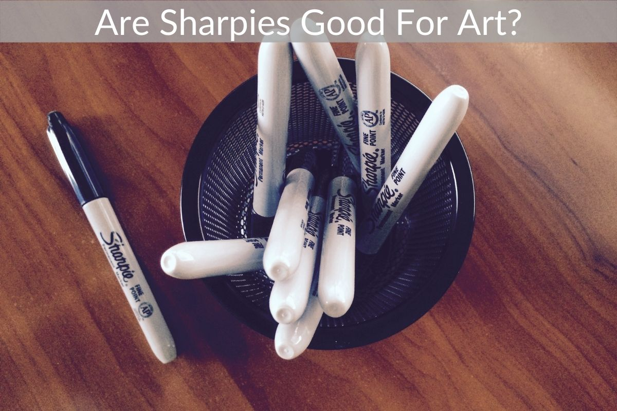 Are Sharpies Good For Art?