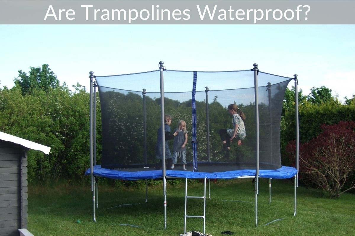 Are Trampolines Waterproof?