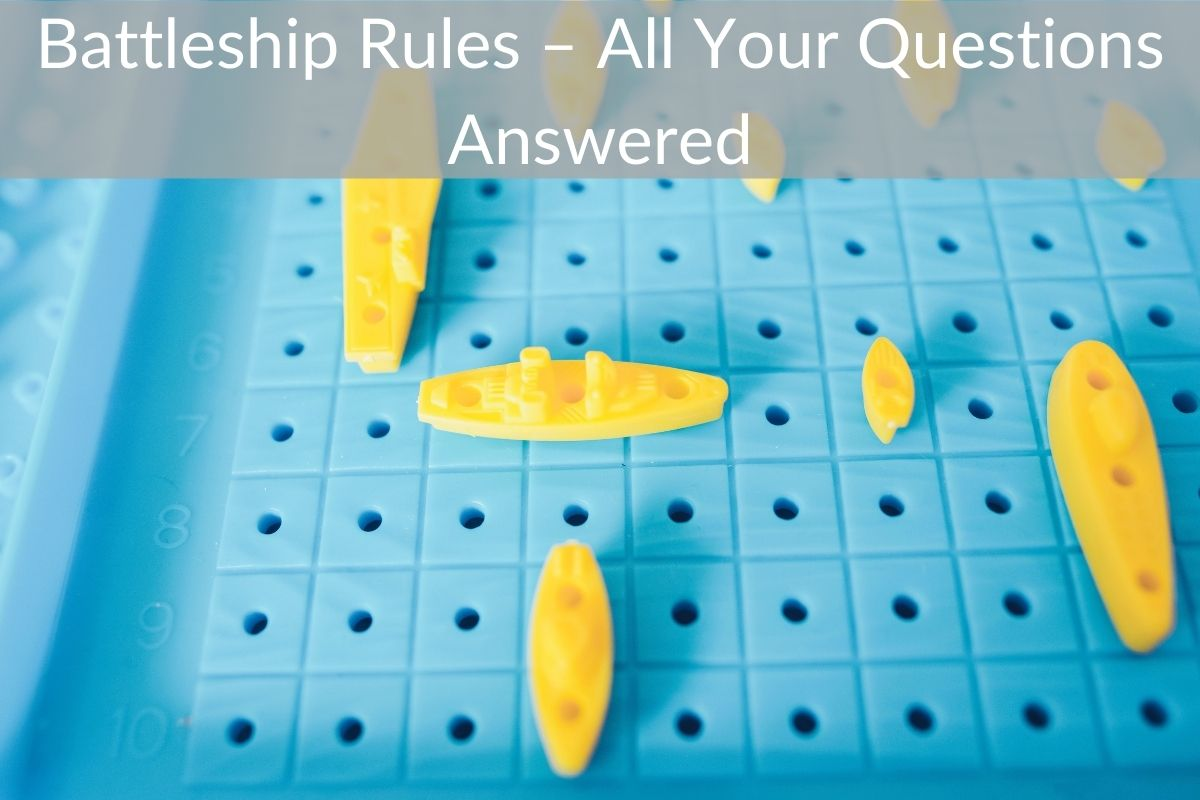 Battleship Rules – All Your Questions Answered