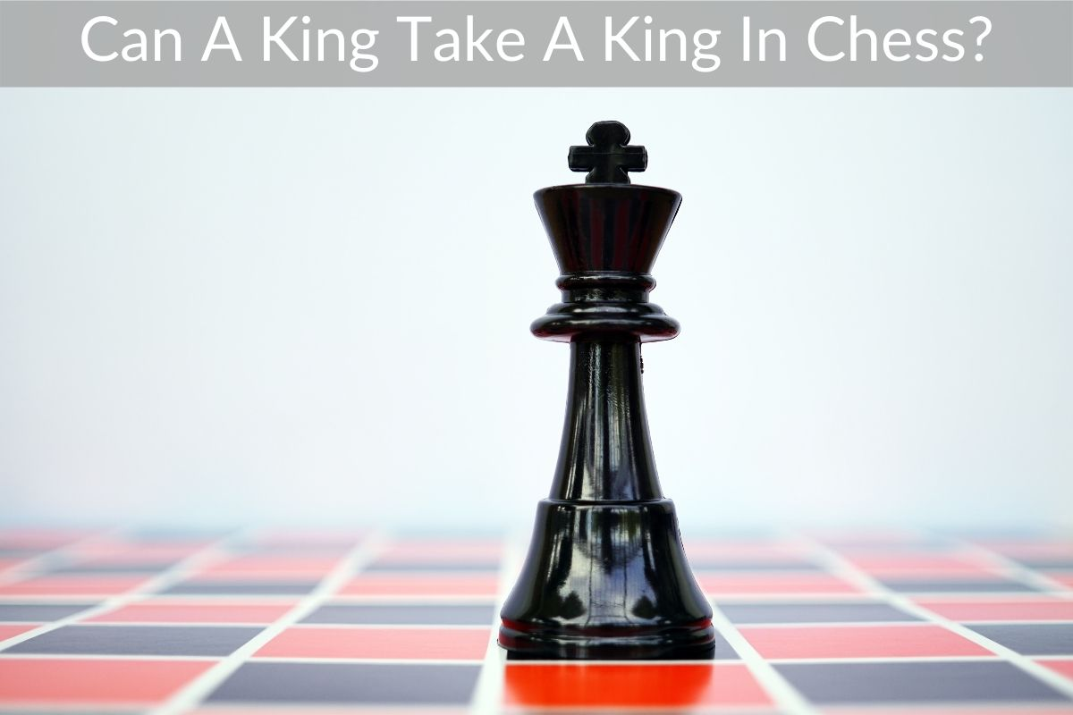 Can A King Take A King In Chess?