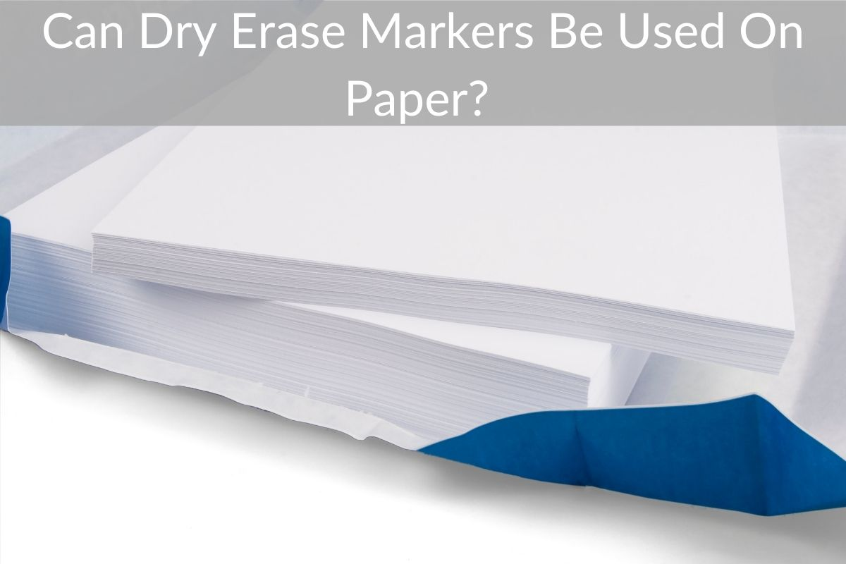 Can Dry Erase Markers Be Used On Paper?