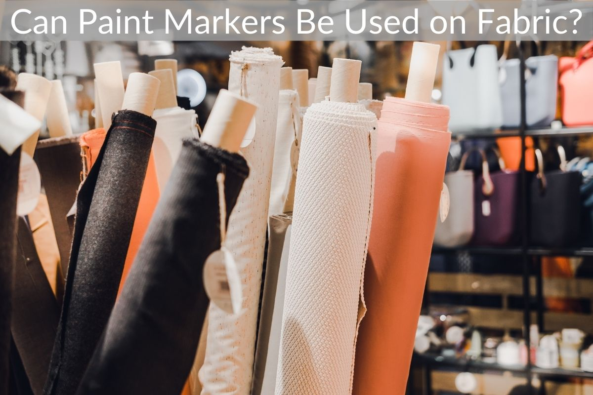 Can Paint Markers Be Used on Fabric?
