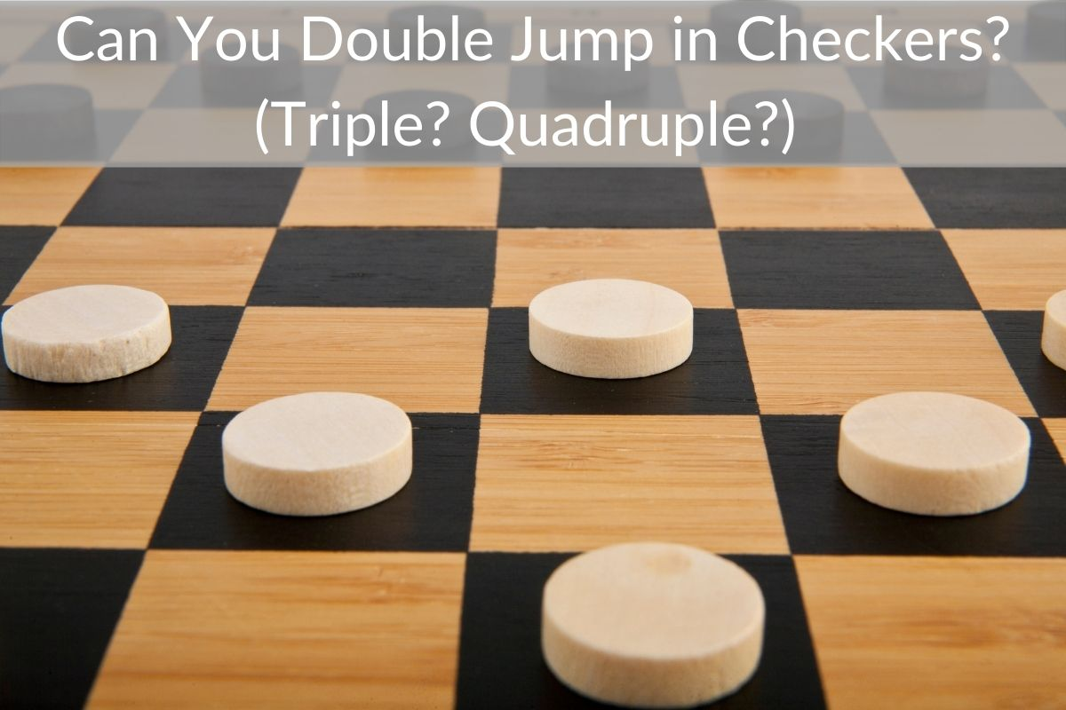Can You Double Jump in Checkers? (Triple? Quadruple?)