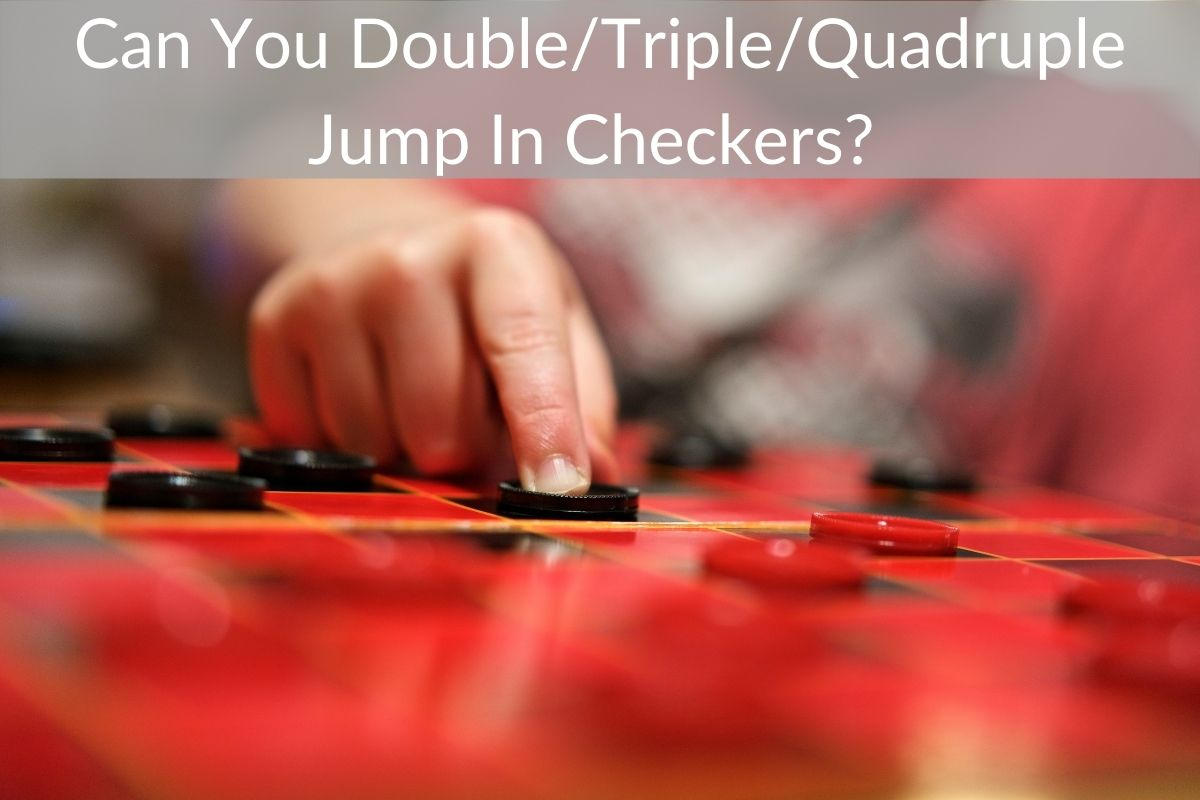 Can You Double/Triple/Quadruple Jump In Checkers?