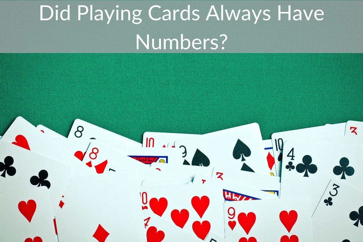 Did Playing Cards Always Have Numbers?