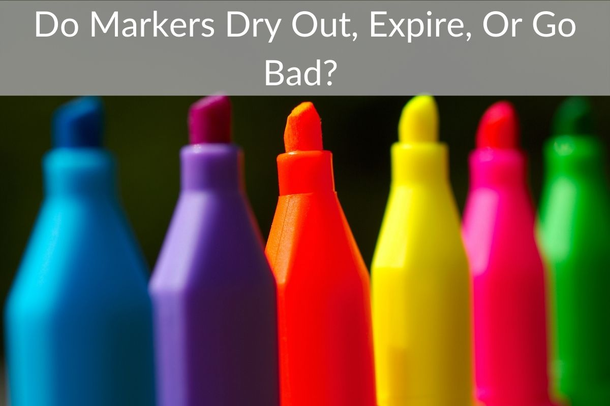 Do Markers Dry Out, Expire, Or Go Bad?