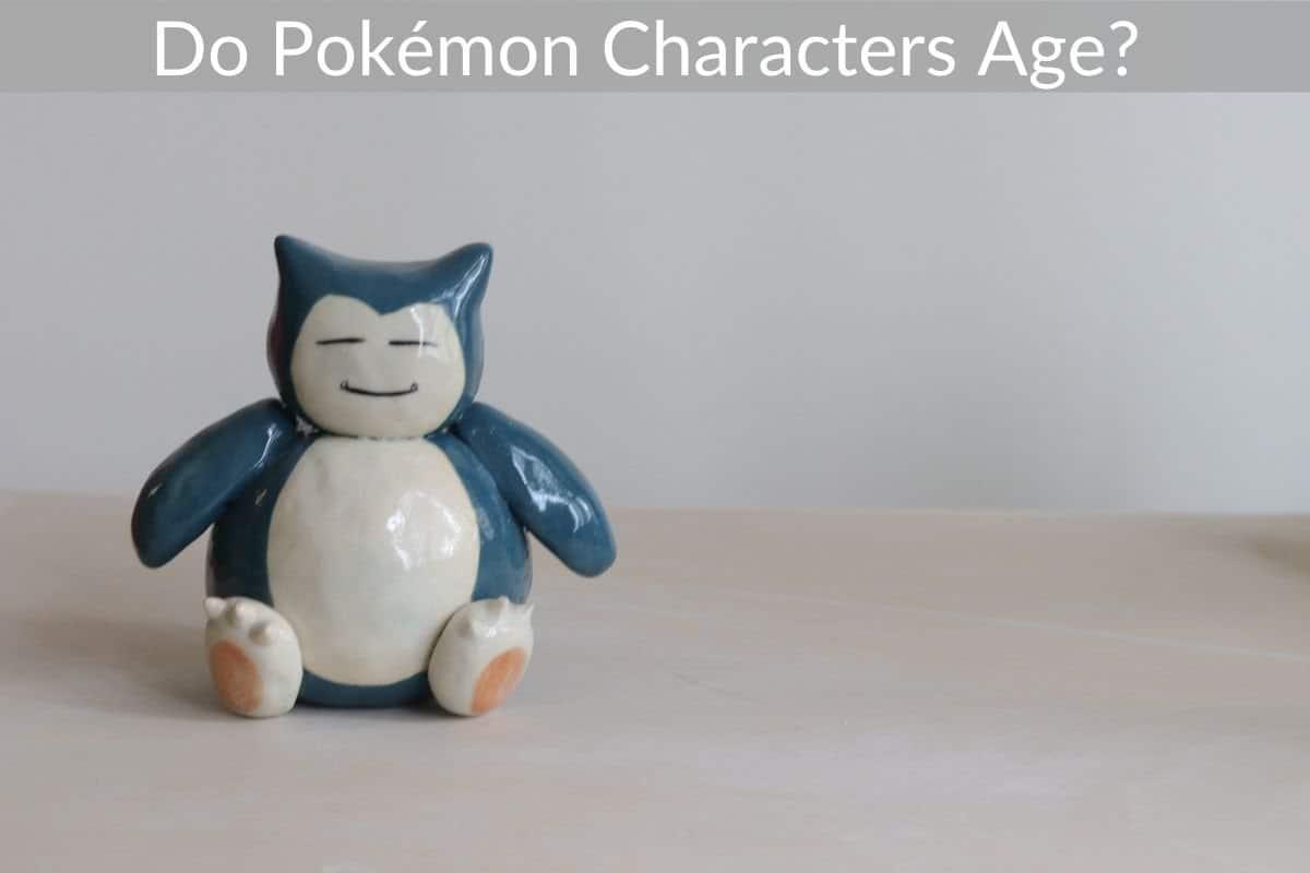 Do Pokémon Characters Age?
