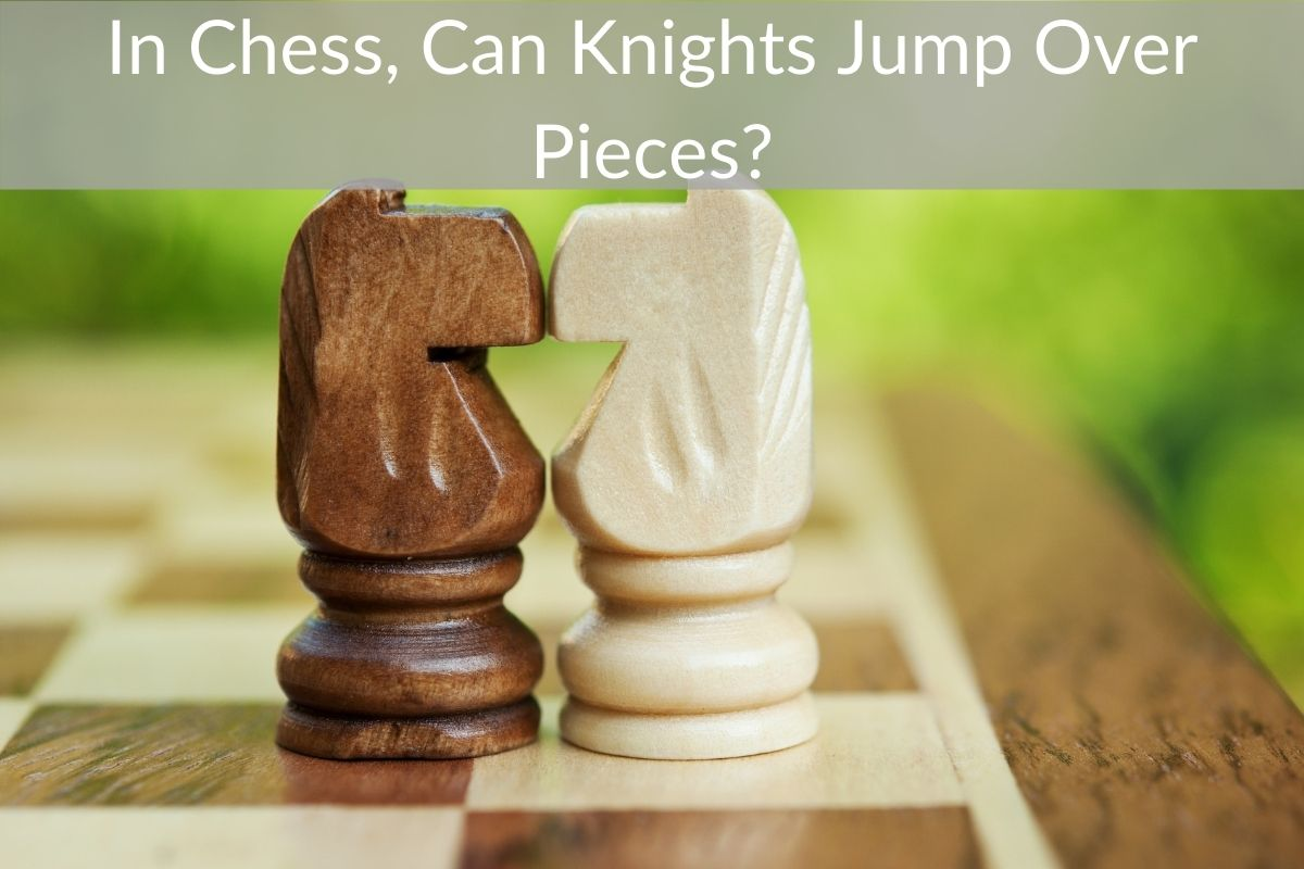 In Chess, Can Knights Jump Over Pieces?