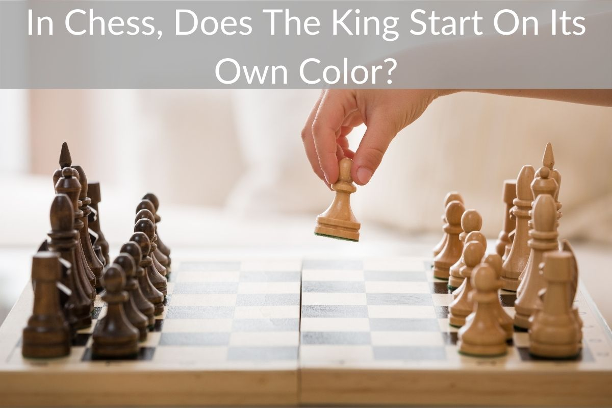 In Chess, Does The King Start On Its Own Color?