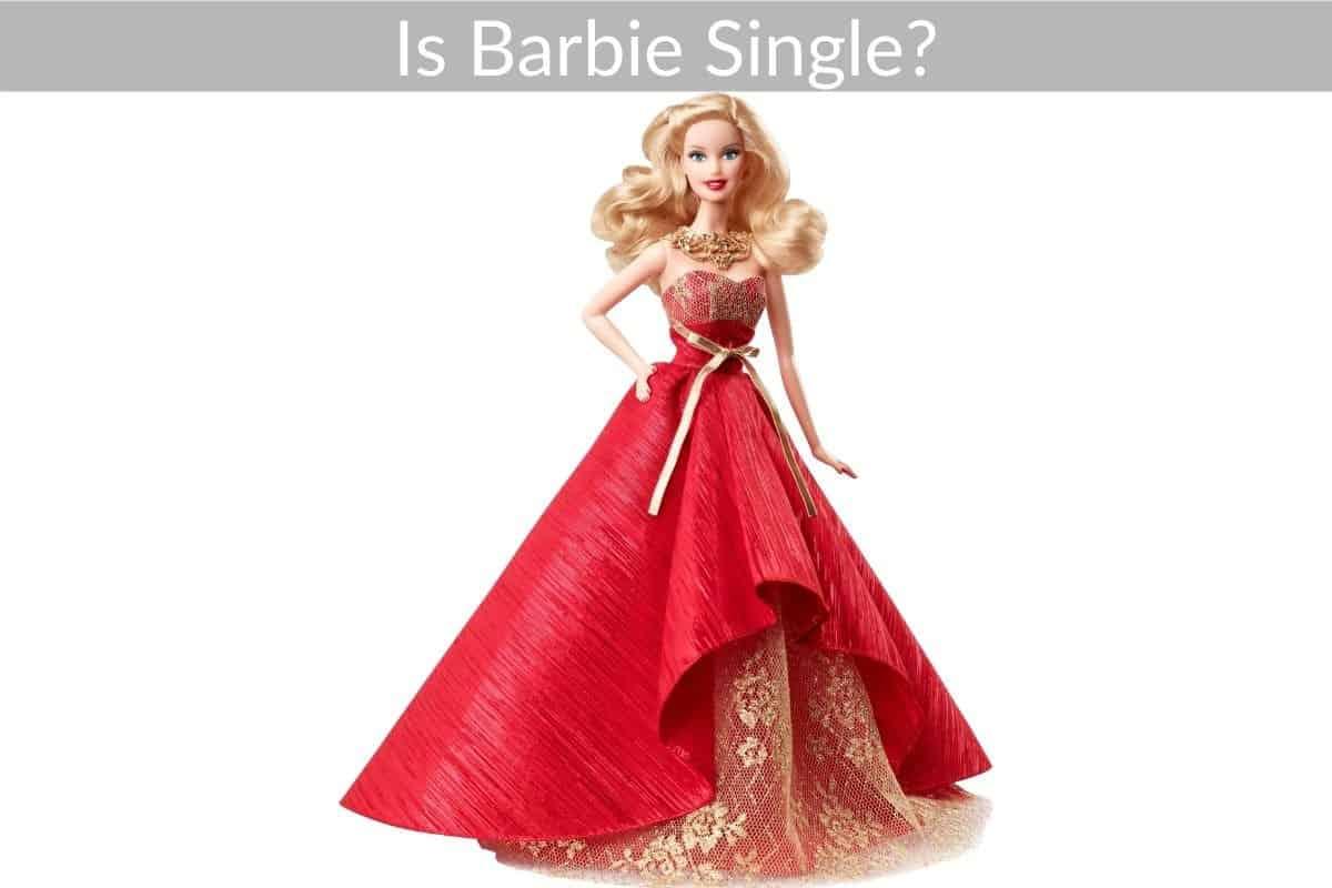 Is Barbie Single?