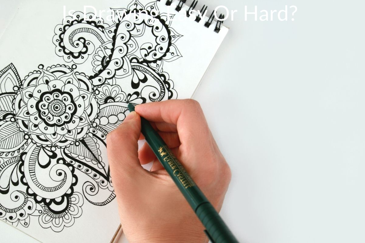 Is Drawing Easy Or Hard?