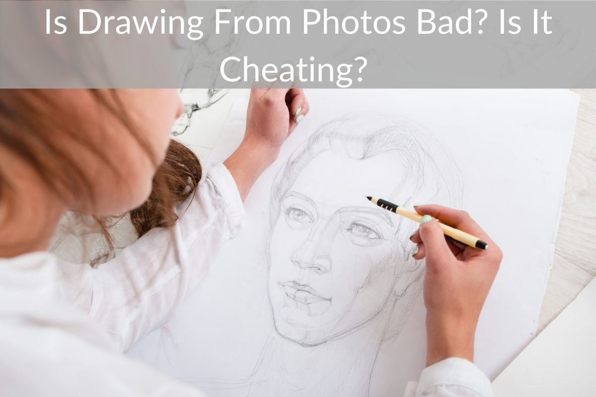 Is Drawing From Photos Bad? Is It Cheating?