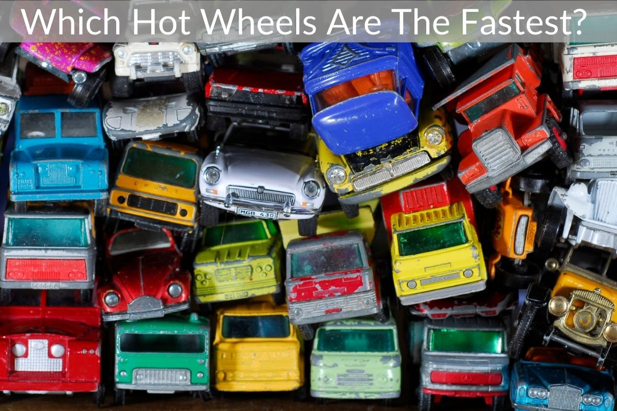 Which Hot Wheels Are The Fastest?