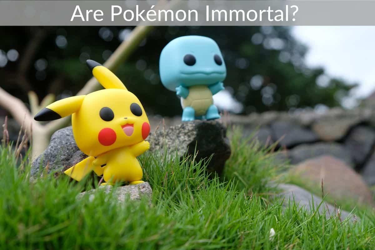 Are Pokémon Immortal?