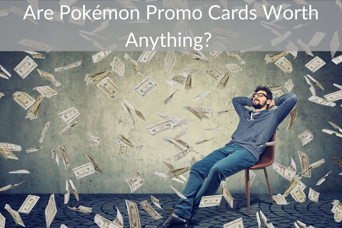 Are Pokémon Promo Cards Worth Anything?