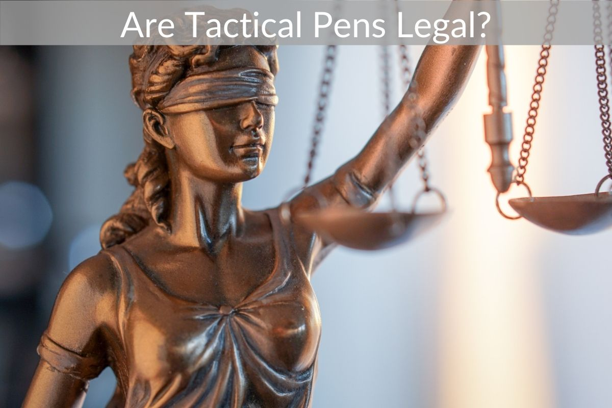 Are Tactical Pens Legal?