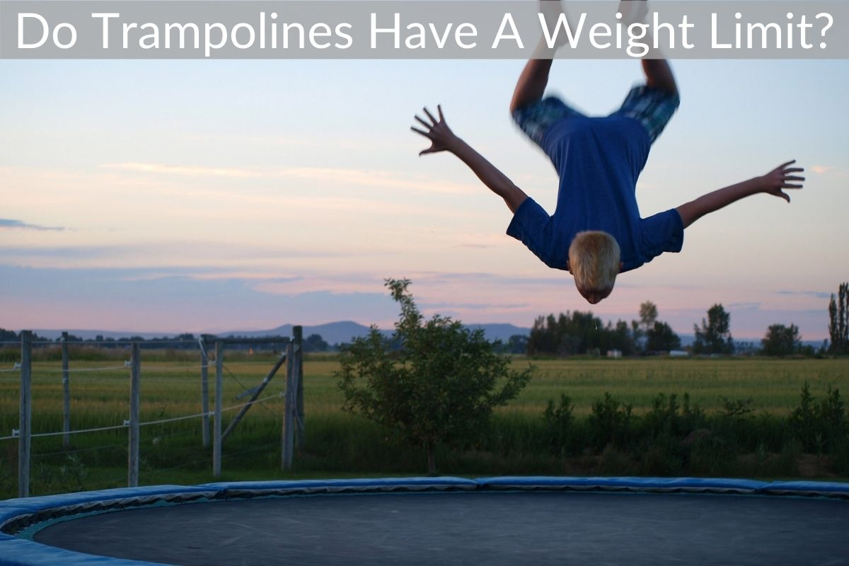 Do Trampolines Have A Weight Limit?