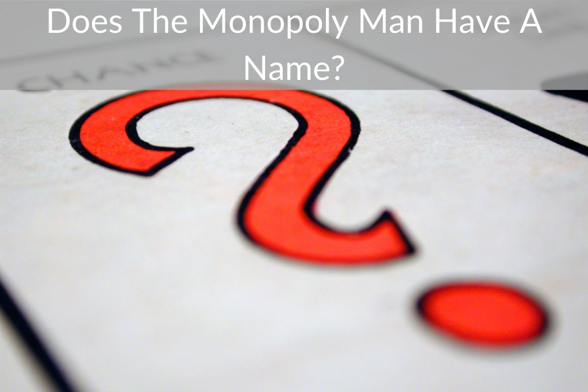 Does The Monopoly Man Have A Name?