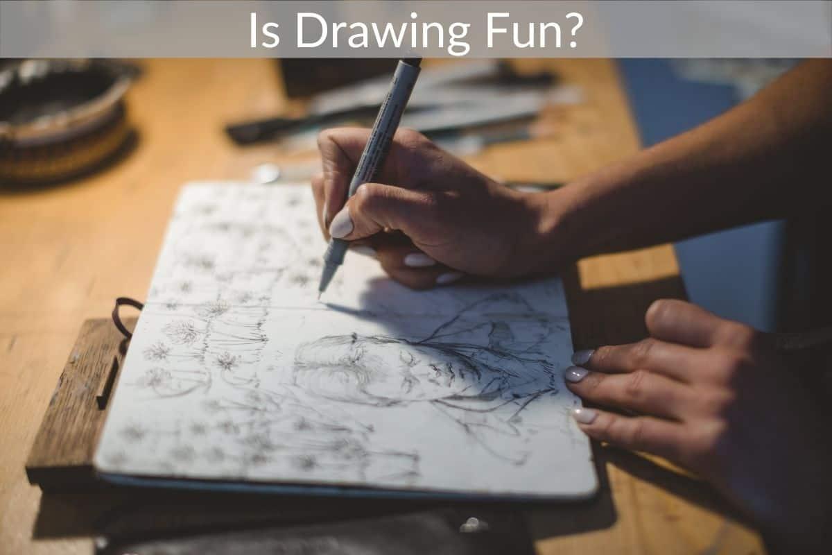 Is Drawing Fun?